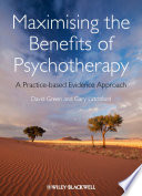 Maximising The Benefits Of Psychotherapy : other approaches to improving the effectiveness...