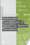 Verbmobil  Foundations of Speech to Speech Translation