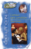 L amour sans condition  Saga Les Coltons vol  10