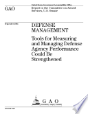 Defense management tools for measuring and managing Defense agency performance could be strengthened   report to the Committee on Armed Services  U S  Senate