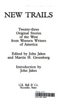 New trails twenty-three original stories of the West from western writers of America
