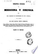 Biblioteca escogida de medicina y cirug  a