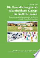 Die Gesundheitsregion als zukunftsfähiges Konzept für ländliche Räume
