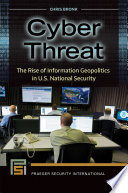 Cyber Threat The Rise Of Information Geopolitics In U S National Security