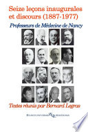 illustration du livre Les professeurs de médecine de Nancy (1887 - 1977) : seize leçons inaugurales et