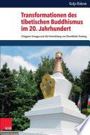 Transformationen des tibetischen Buddhismus im 20  Jahrhundert