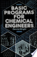 Basic Programs for Chemical Engineers Free download PDF and Read online