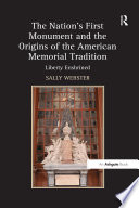 Ebook The Nation's First Monument and the Origins of the American Memorial Tradition Epub Sally Webster Apps Read Mobile
