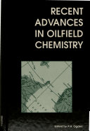 Recent advances in oilfield chemistry
