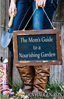 The Mom s Guide to a Nourishing Garden
