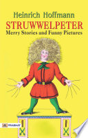 Struwwelpeter  Merry Stories and Funny Pictures