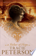 A Shelter of Hope  Westward Chronicles Book  1