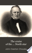 The cruise of the ... North star; to England, Russia [&c.].