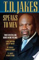 Ebook T.D. Jakes Speaks to Men, 3-in-1 Epub T. D. Jakes Apps Read Mobile