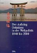 Der Aufstieg Ostasiens in der Weltpolitik 1840-2000