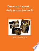 The words I speak    daily prayer journal 3