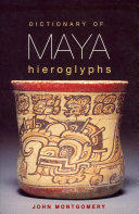 Dictionary Of Maya Hieroglyphs : glyphs published since the script's...