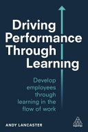 Driving Performance Through Learning: Using L&d to Improve Performance, Productivity and Profits