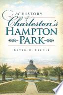 A History of Charleston s Hampton Park