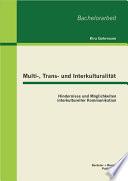 """Multi-, Trans- und Interkulturalit""""t: Hindernisse und M""""glichkeiten interkultureller Kommunikation"""