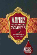 Vampires, Werewolves, Zombies Shape Shifting And Zombies Are Lurching Into
