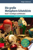 Die gro  e Metaphern Schatzkiste     Band 1  Grundlagen und Methoden