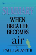 Summary Of When Breath Becomes Air : readtrepreneur (disclaimer: this is not the original...
