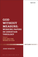 God Without Measure: Working Papers In Christian Theology : author's essays and papers, featuring material on...
