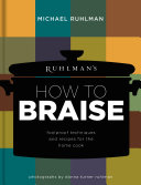 Ruhlman s How to Braise