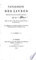Catalogue des livres pr  cieux et de la plus belle condition  de M