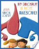 My Dinosaur Is More Awesome! Two Of Their Favorite Dinosaurs Olivia Can T