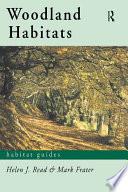 Woodland Habitats Woodland And Explains Why They A