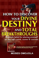 How To Discover Your Divine Destiny And Total Breakthroughs