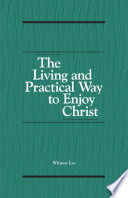The Living and Practical Way to Enjoy Christ