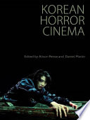 Korean Horror Cinema : horror cinema introduces the cultural specificity of the...