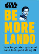 Star Wars Be More Lando : (and how to look good...