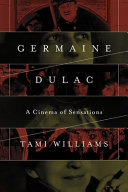 Germaine Dulac: A Cinema of Sensations