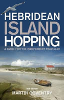 Hebridean Island Hopping : and adventure, whether it be in the...