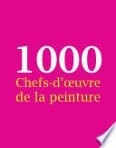 1000 Chefs d   uvre de la peinture