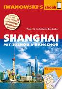 Shanghai mit Suzhou   Hangzhou   Reisef  hrer von Iwanowski