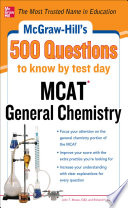 McGraw Hill s 500 MCAT General Chemistry Questions to Know by Test Day
