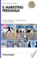 Il marketing personale  Il self marketing della persona e della carriera