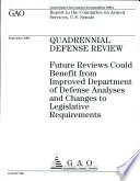 Quadrennial Defense Review Future Reviews Could Benefit From Improved Department Of Defense Analyses And Changes To Legislative Requirements book