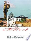 Che s Chevrolet  Fidel s Oldsmobile