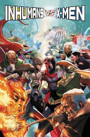 Inhumans Vs. X-Men : ever since the link was proven...