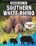 Bringing Back the Southern White Rhino