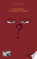 Le bouddhisme: philosophie ou religion?