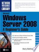Microsoft Windows Server 2008  A Beginner s Guide