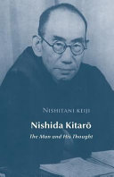 Nishida Kitaro: The Man and His Thought