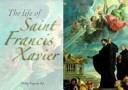The Life of St Francis Xavier Book PDF